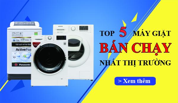Top 5 máy giặt bán chạy Điện máy Đông SaPa