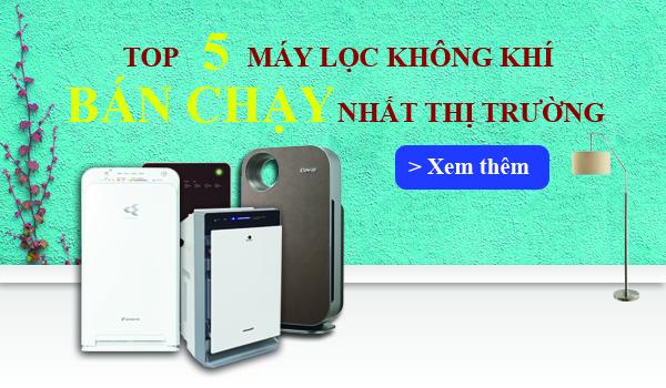 Top 5 máy lọc không khí bán chạy Điện máy Đông SaPa