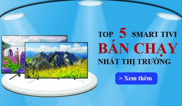 Top 5 tivi bán chạy Điện máy Đông SaPa